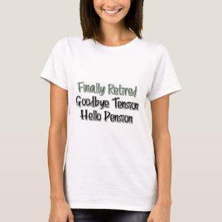 Finally Retired:  Goodbye Tension, Hello Pension T-Shirt