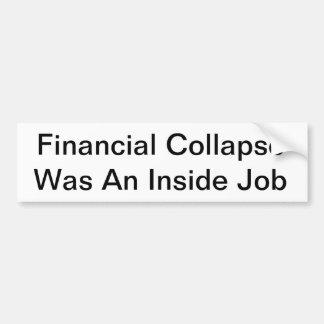 Financial collapse was an inside job bumper stickers