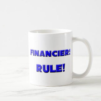 Financiers Rule! Coffee Mug