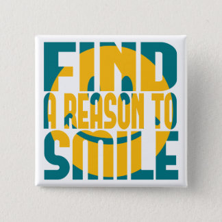 Find a Reason to Smile 15 Cm Square Badge