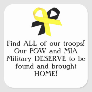 Find ALL of our troops Our POW and MIA Military Square Stickers