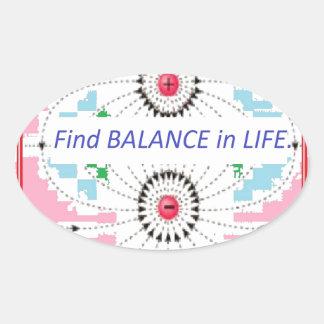 Find BALANCE in LIFE : Positive = Negative = balan Oval Sticker