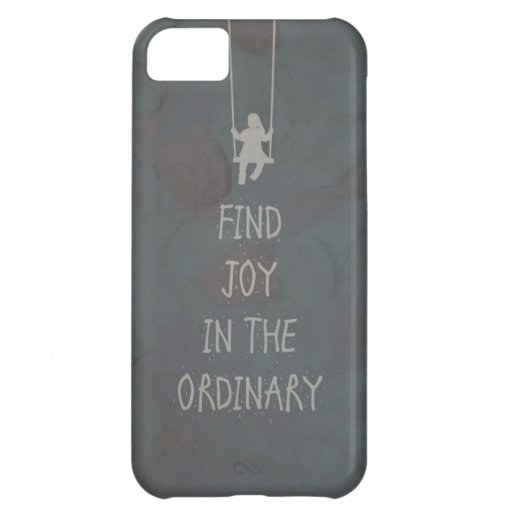 Find joy in the ordinary quotes iPhone 5C cases