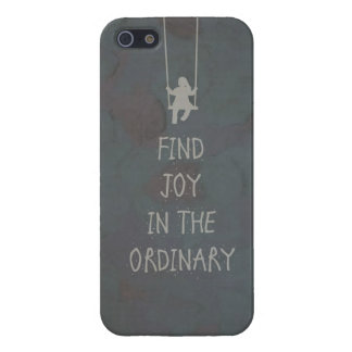 Find joy in the ordinary quotes iPhone 5 cover