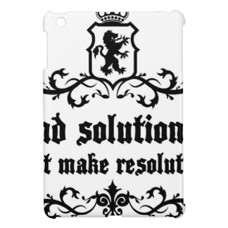 Find Solutions Donn't make Resolutions iPad Mini Cases