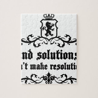 Find Solutions Donn't make Resolutions Jigsaw Puzzle