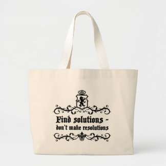 Find Solutions Donn't make Resolutions Large Tote Bag