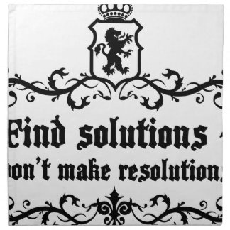 Find Solutions Donn't make Resolutions Napkin