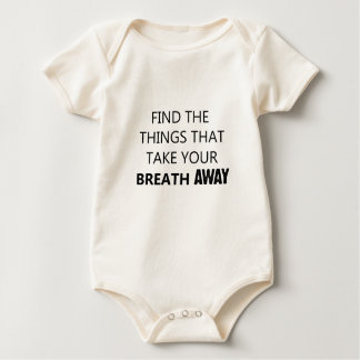 find the things that take your breat away baby bodysuit