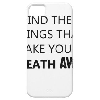 find the things that take your breat away barely there iPhone 5 case