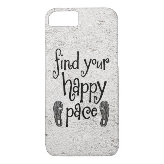 Find your Happy Pace Quote iPhone 8/7 Case
