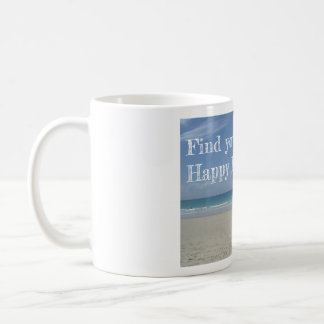 Find your Happy Place! Coffee Mug