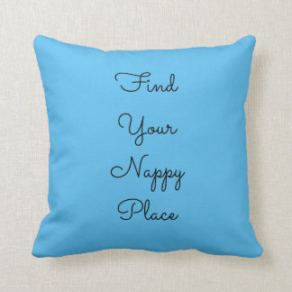 Find Your Nappy Place Square Pillow
