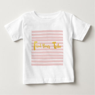 find-your-tribe-pink-stripe baby T-Shirt