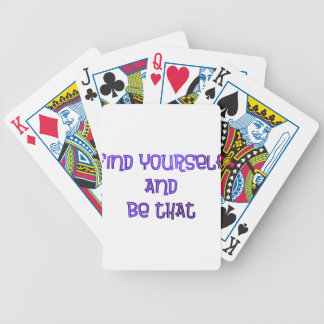 Find yourself and be that bicycle playing cards