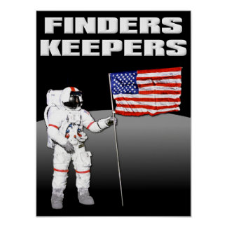Finders Keepers Moon Funny Poster Sign