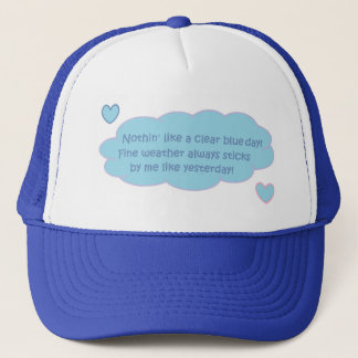 Fine Day Quote Trucker Hat