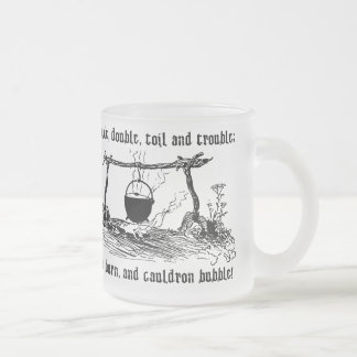 Fire Burn Cauldron Bubble Shakespeare Quote Frosted Glass Coffee Mug