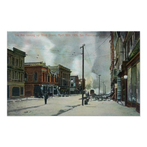 Fire Coming Up Third Street, 1906 Earthquake Posters