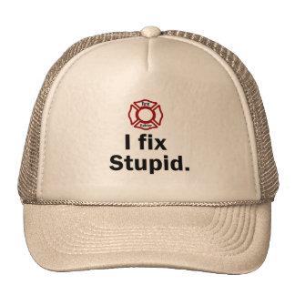 Fire Fighter, I fix Stupid Cap
