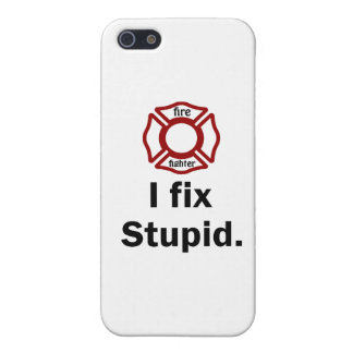 Fire Fighter I fix stupid. Cover For iPhone 5/5S