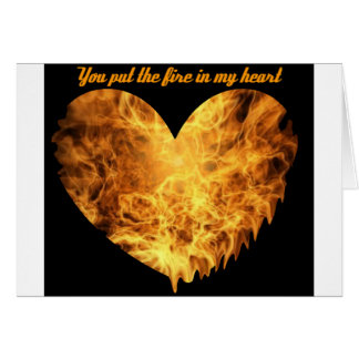 Fire in My Heart Valentine Card