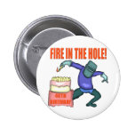 Fire In The Hole 40th Birthday Gifts Pinback Button
