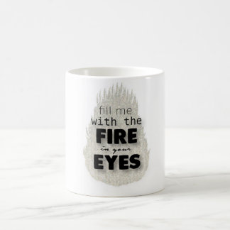 Fire in Your Eyes Mug