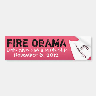 FIRE OBAMA, November 6, 2012, Lets g... Bumper Sticker