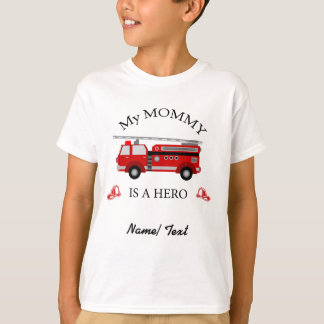 Fire truck - My mommy is a HERO T-Shirt