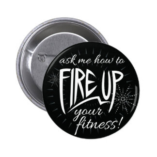 Fire Up Your Fitness Pinback Button