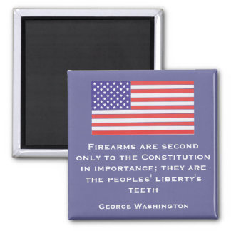 Firearms are second only to the Constitution in im Refrigerator Magnets