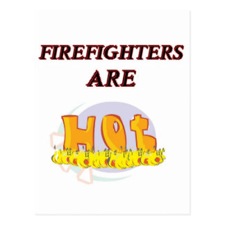 FIREFIGHTER ARE HOT POSTCARD