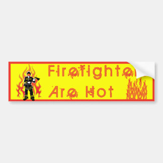 Firefighters Are Hot Bumper Sticker