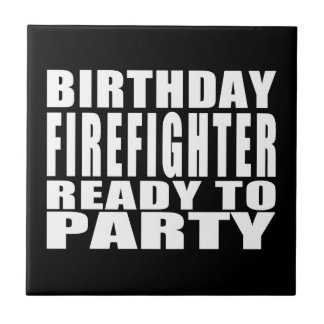 Firefighters : Birthday Firefighter Ready to Party Small Square Tile
