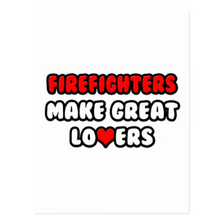 Firefighters Make Great Lovers Postcard