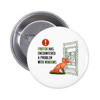 Firefox has encountered a problem with windows 6 cm round badge