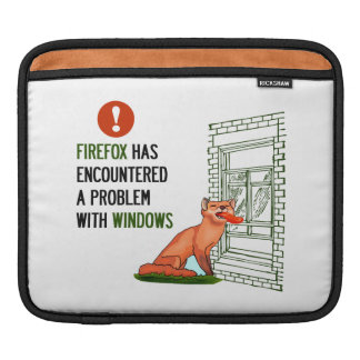 Firefox has encountered a problem with windows iPad sleeves