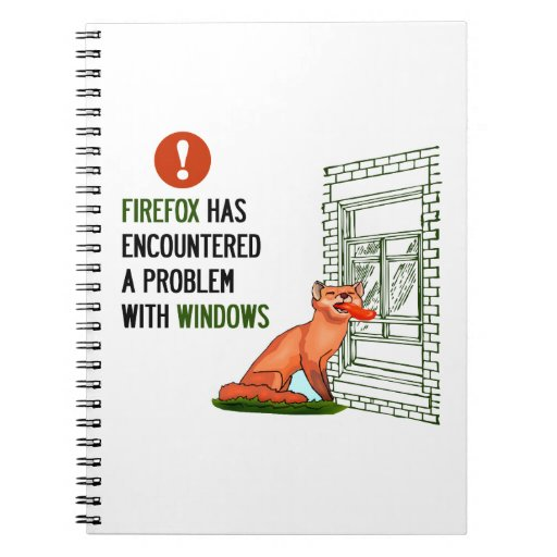 Firefox has encountered a problem with windows spiral note books