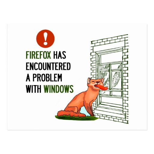 Firefox has encountered a problem with windows post cards