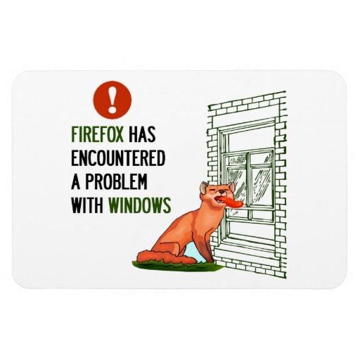 Firefox has encountered a problem with windows vinyl magnets