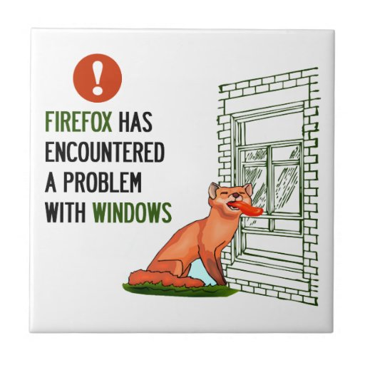 Firefox has encountered a problem with windows tile