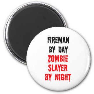 Fireman By Day Zombie Slayer By Night 6 Cm Round Magnet