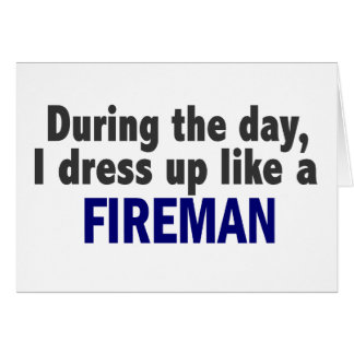 Fireman During The Day Cards