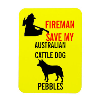 Fireman Save My Australian Cattle Dog Magnet