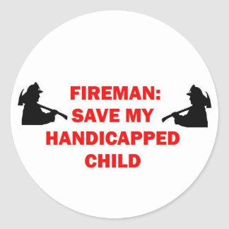 Fireman Save My Handicapped Child Classic Round Sticker