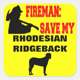 Fireman Save My Rhodesian Ridgeback Dog Square Sticker