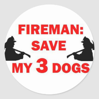 Fireman Save My Three Dogs Classic Round Sticker
