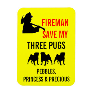 Fireman Save My THREE Pugs Fire Safety Magnet