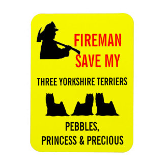 Fireman Save My Three Yorkshire Terriers Safety Rectangular Photo Magnet